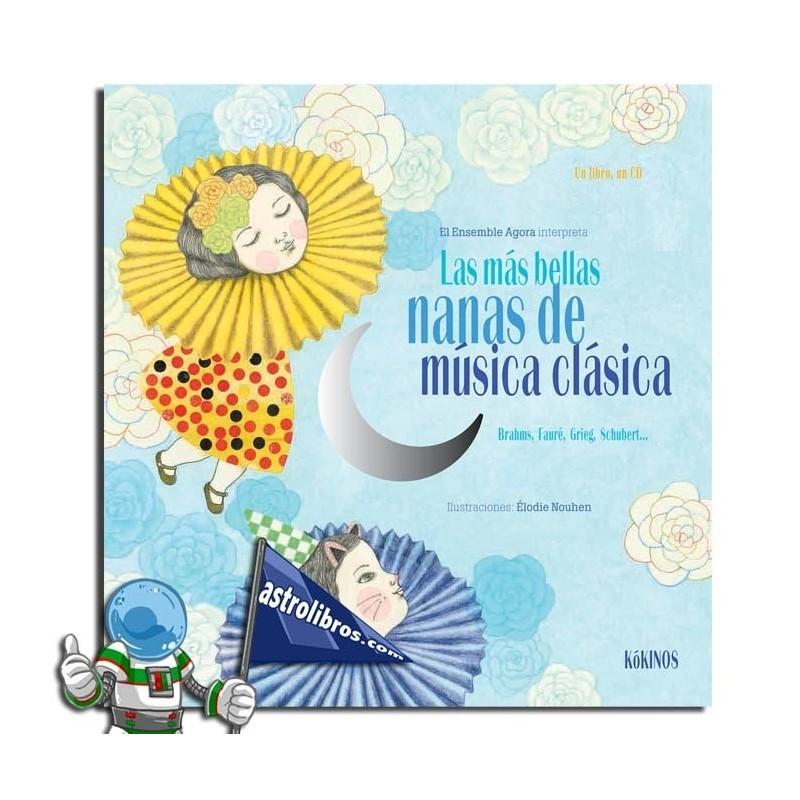 LAS MÁS BELLAS NANAS DE MÚSICA CLÁSICA , LIBRO CON CD