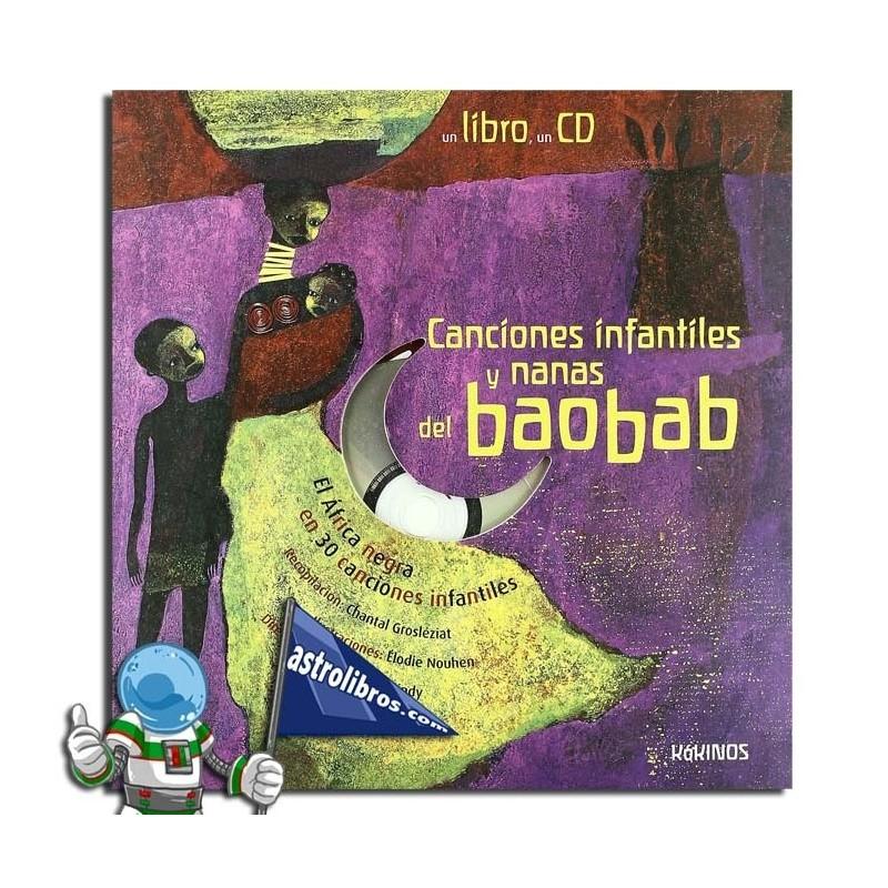 CANCIONES INFANTILES Y NANAS DEL BAOBAD , EL ÁFRICA NEGRA EN 30 CANCIONES INFANTILES