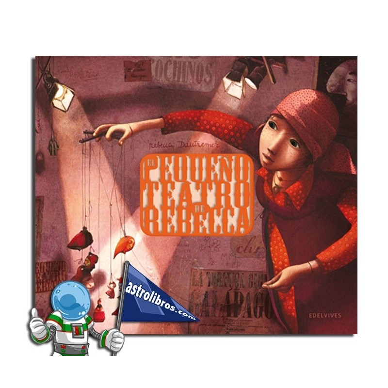 Álbum ilustrado. El pequeño teatro de Rebecca.