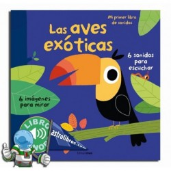 Las aves exóticas. Libro sonoro.