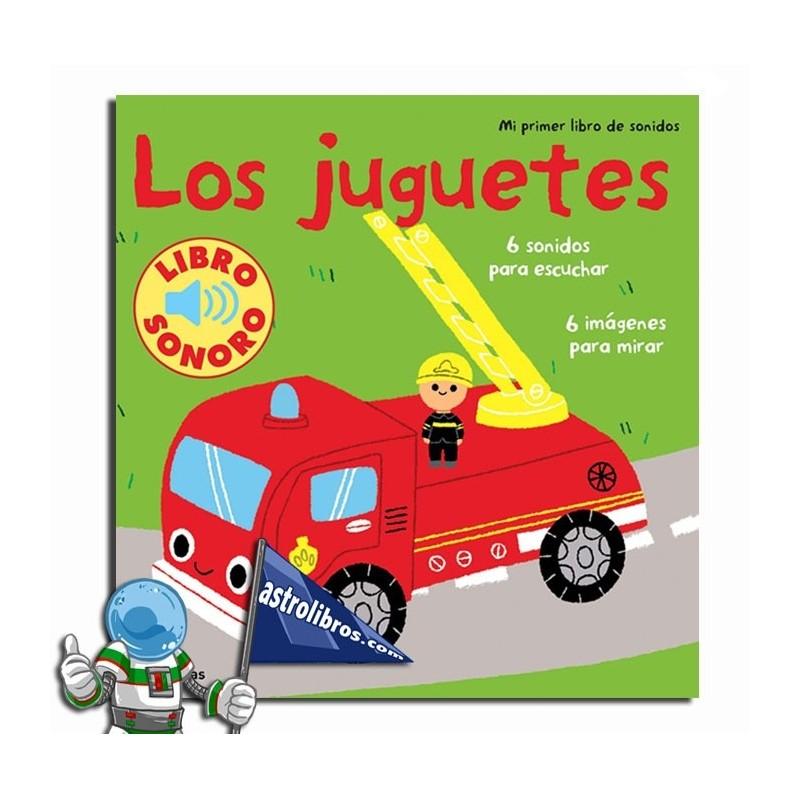 Los juguetes. Mi primer libro de sonidos.