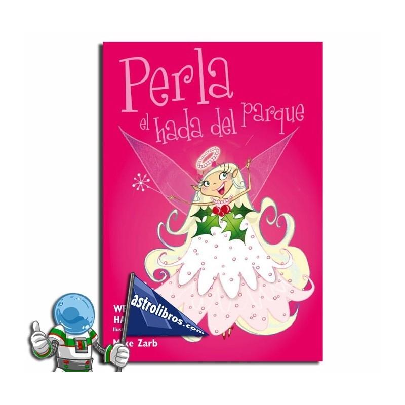PERLA EL HADA DEL PARQUE , VOLUMEN CON 3 CUENTOS