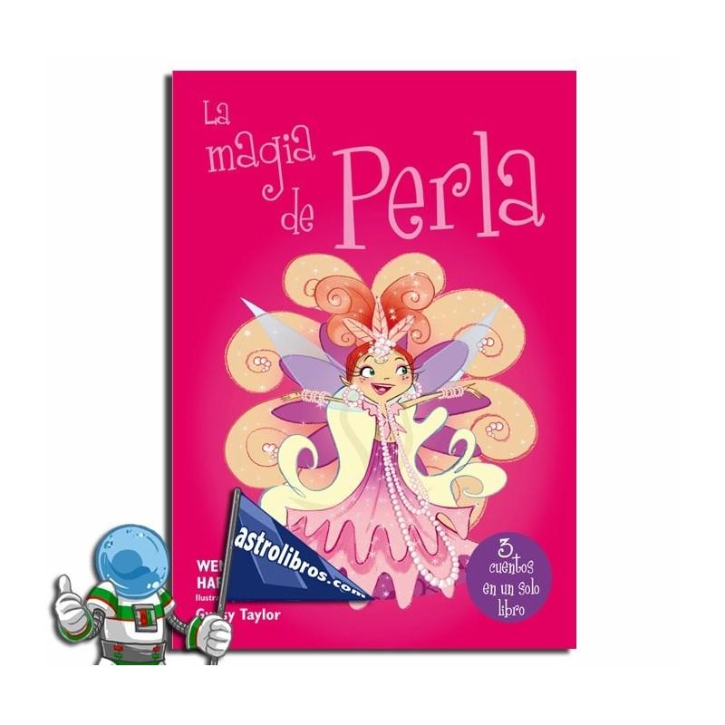 LA MAGIA DE PERLA , VOLUMEN CON 3 CUENTOS