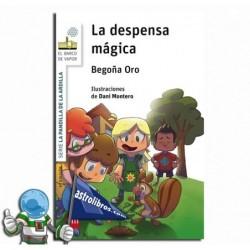 LA DESPENSA MÁGICA. LA PANDILLA DE LA ARDILLA 1.