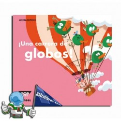 ¡Una carrera de globos! Libro Pop-Up. Erderaz.