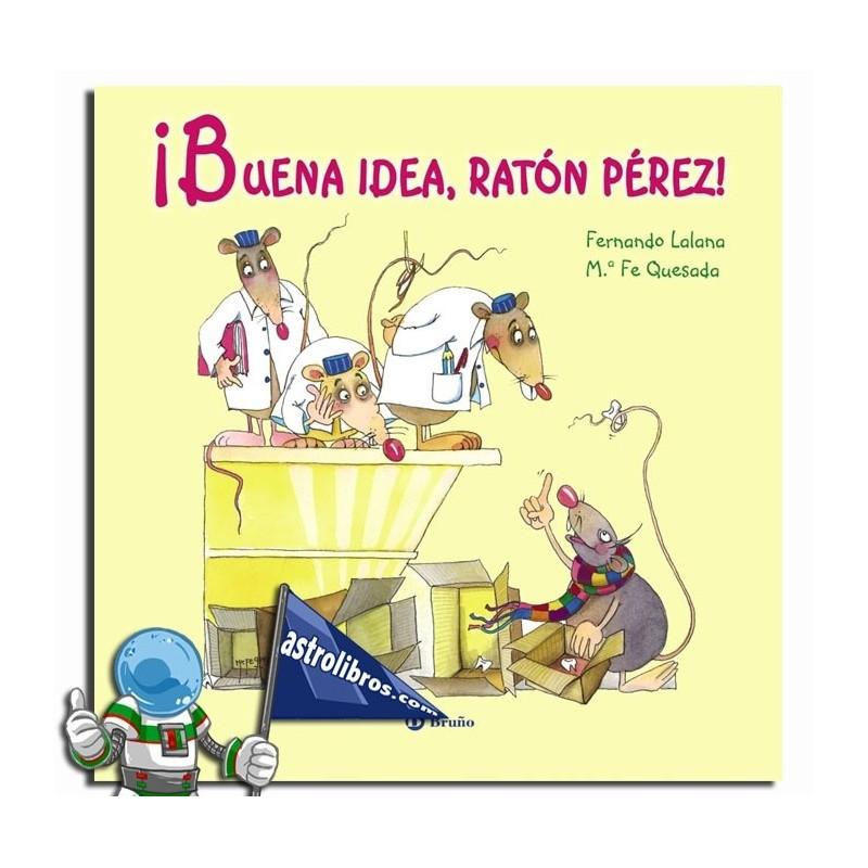 ¡Buena idea, ratón Pérez! (ÁLBUM ILUSTRADO)