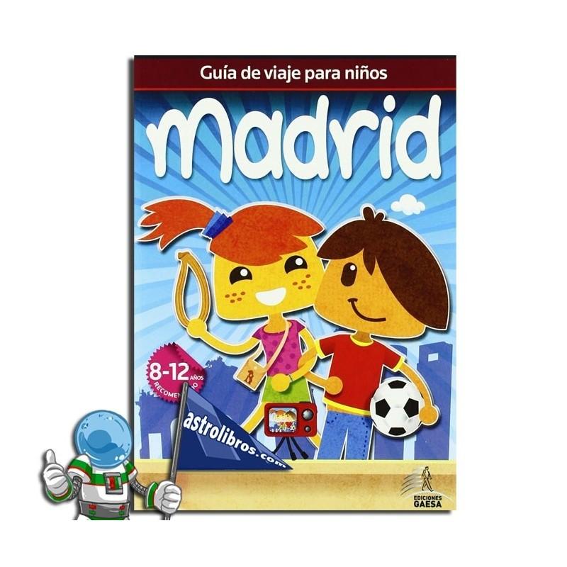 MADRID , GUÍA DE VIAJES PARA NIÑOS