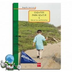 CUENTOS PARA SENTIR 2 , EDUCAR LOS SENTIMIENTOS