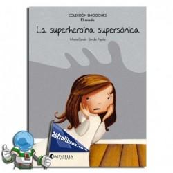 LA SUPERHEROÍNA SUPERSÓNICA. EMOCIONES 5 (EL MIEDO)