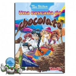 Una cascada de chocolate. Tea Stilton nº 19. Nueva edición. Erderaz.