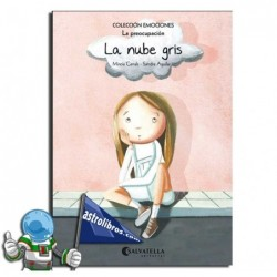 LA NUBE GRIS. EMOCIONES 6 (LA PREOCUPACIÓN)