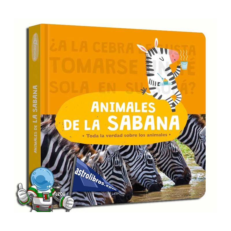 ANIMALES DE LA SABANA , TODA LA VERDAD SOBRE LOS ANIMALES