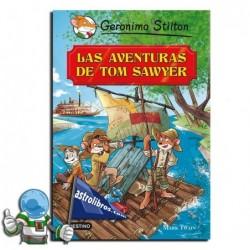 LAS AVENTURAS DE TOM SAWYER , GRANDES HISTORIAS , GERONIMO STILTON