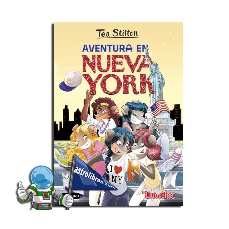 TEA STILTON 6N. AVENTURA EN NUEVA YORK