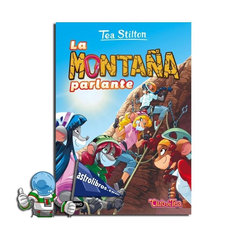 LA MONTAÑA PARLANTE , TEA STILTON 2