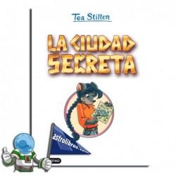 TEA STILTON 3. LA CIUDAD SECRETA