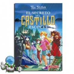 EL SECRETO DEL CASTILLO ESCOCÉS | TEA STILTON 9