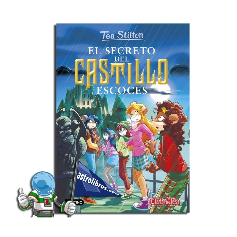 TEA STILTON 9N. EL SECRETO DEL CASTILLO ESCOCES