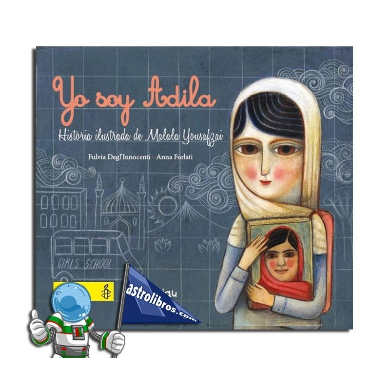 YO SOY ADILA. HISTORIA ILUSTRADA DE MALALA YOUSAFZAI