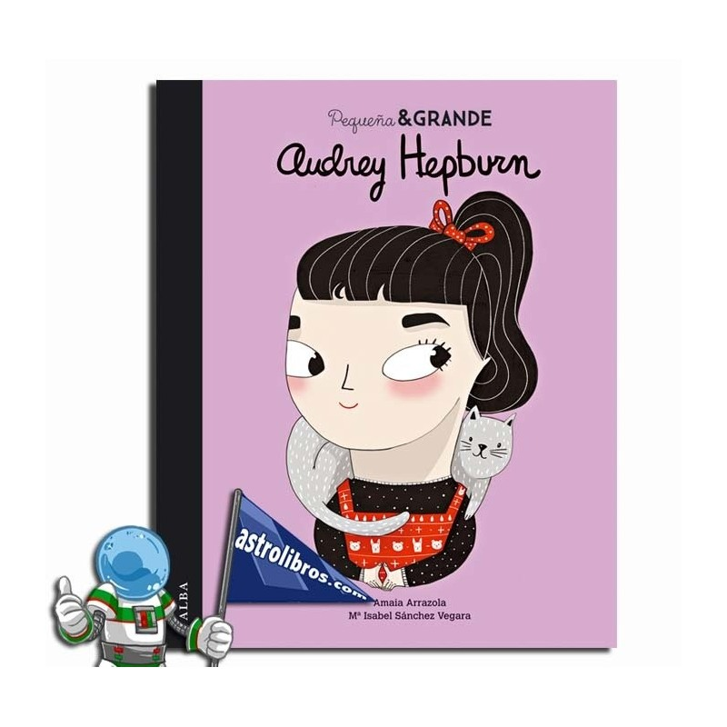 Audrey Hepbrum. Pequeña & Grande. Erderaz.