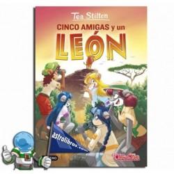 Cinco amigas y un león. Tea Stilton nº 17. Nueva edición.