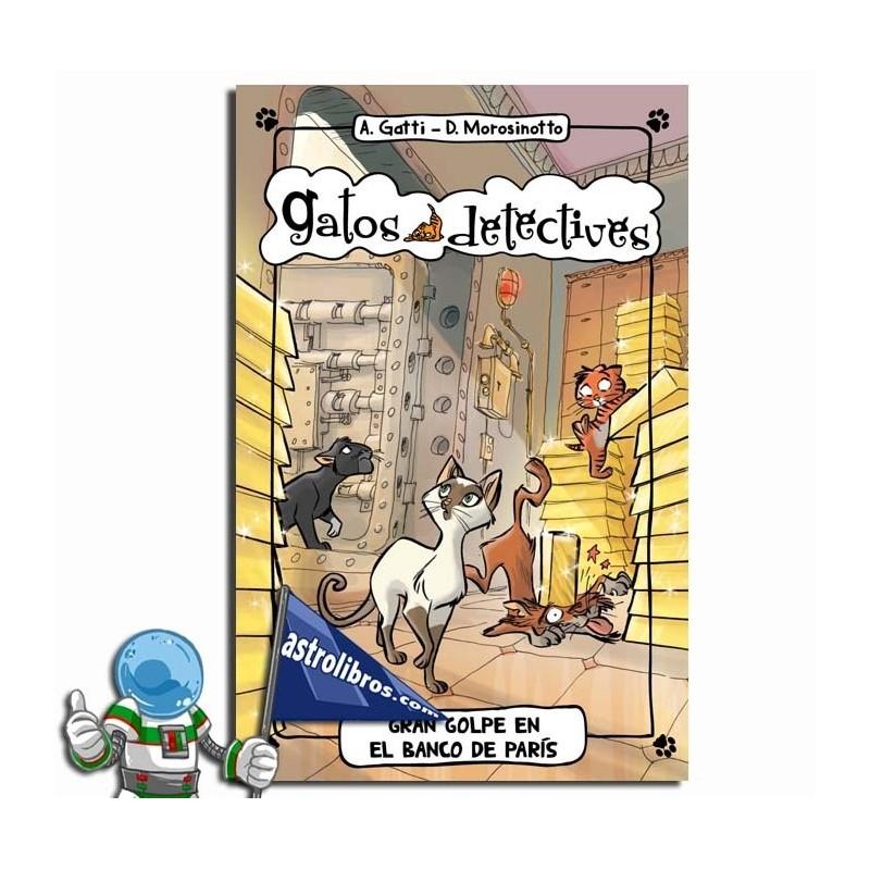 GATOS DETECTIVES 6. GRAN GOLPE EN EL BANCO DE PARIS