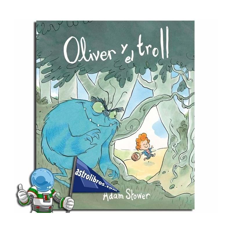 Oliver y el troll. Erderaz.
