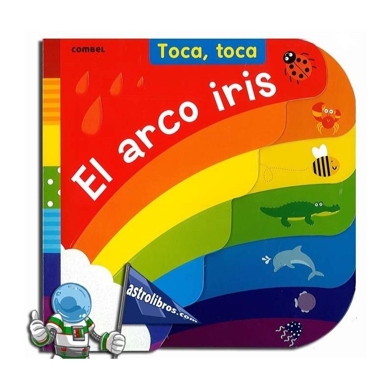 TOCA, TOCA, EL ARCO IRIS, LIBRO INFANTIL DE TACTO