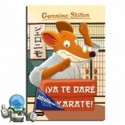 ¡YA TE DARE YO KARATE! GERONIMO STILTON 37