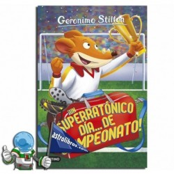 ¡UN SUPERRATÓNICO DÍA DE CAMPEONATO! , GERONIMO STILTON 35