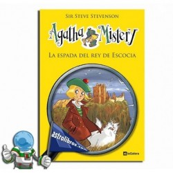 Agatha Mistery 3. La espada del rey de Escocia.