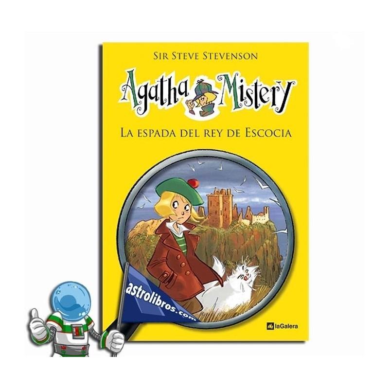 LA ESPADA DEL REY DE ESCOCIA, AGATHA MISTERY 3