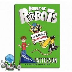 Los robots se desmelenan. House of Robots 2. Erderaz.
