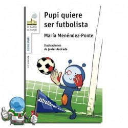 Pupi quiere ser futbolista. Erderaz. Nueva edición