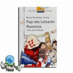 PUPI ETA LOTSAREN MUNSTROA | PUPI 6
