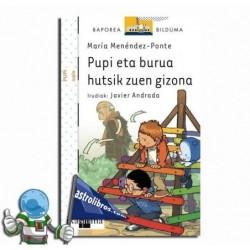 PUPI ETA BURUA HUTSIK ZUEN GIZONA