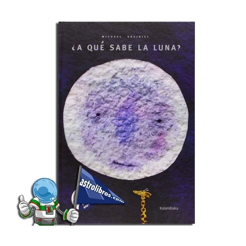 ¿A qué sabe la luna?. Album ilustrado
