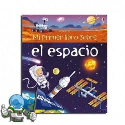 Mi primer libro sobre el espacio. Erderaz.