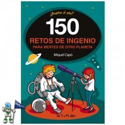 150 RETOS DE INGENIO PARA MENTES DE OTRO PLANETA