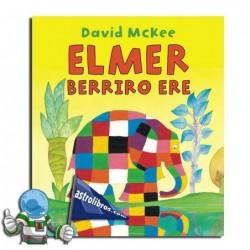 Elmer berriro ere.