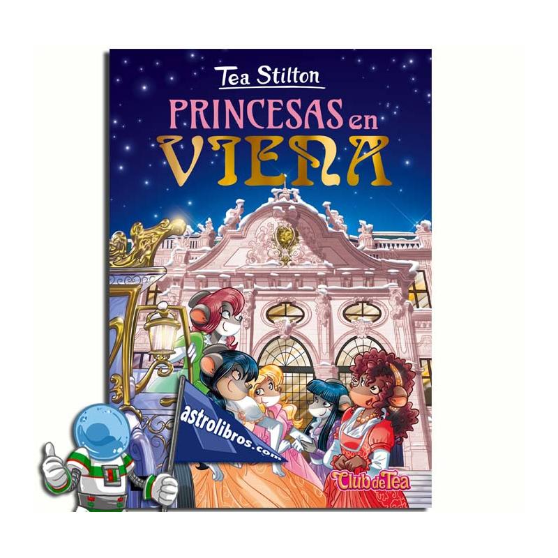 PRINCESAS EN VIENA. TEA STILTON 30