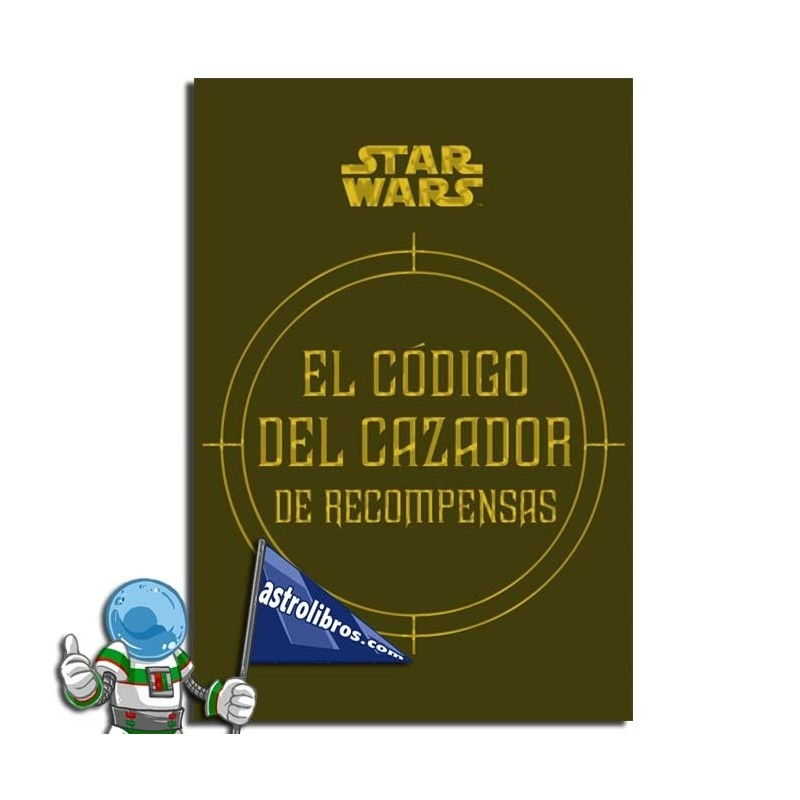 EL CÓDIGO DEL CAZADOR DE RECOMPENSAS, STAR WARS