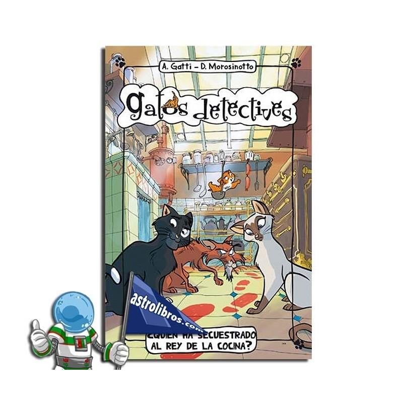 GATOS DETECTIVES 1. QUIEN HA SECUESTRADO AL REY DE LA COCINA
