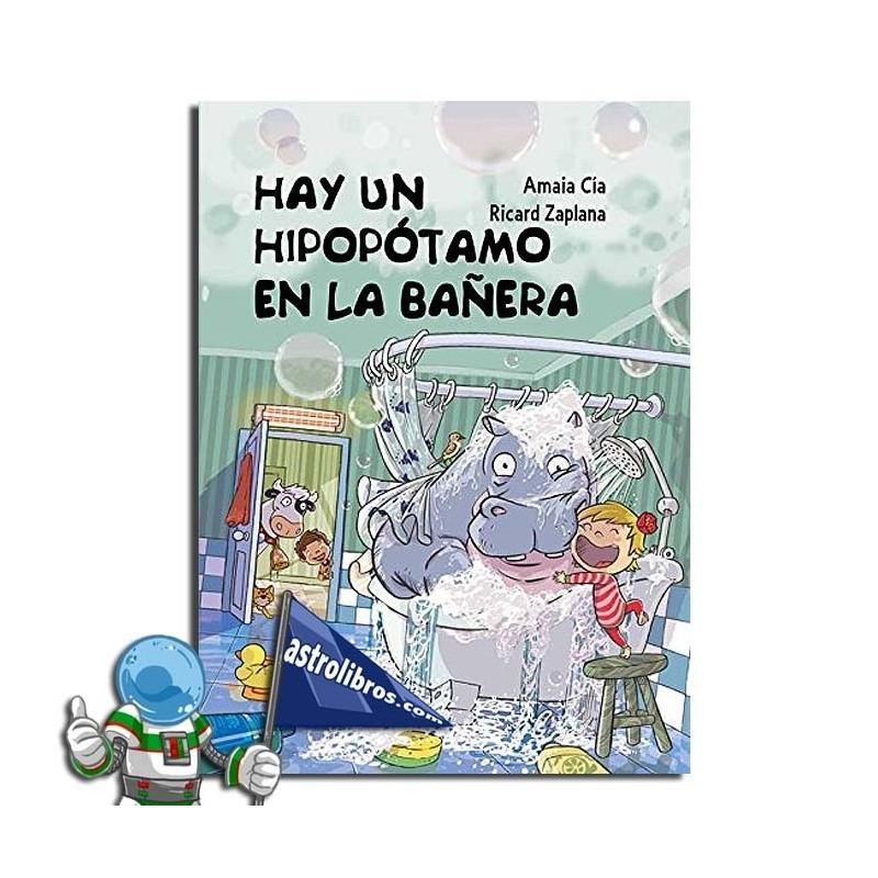 HAY UN HIPOPÓTAMO EN LA BAÑERA   IPUIN IRUDIDUNA