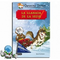 LA LLAMADA DE LA SELVA, GRANDES HISTORIAS, GERONIMO STILTON