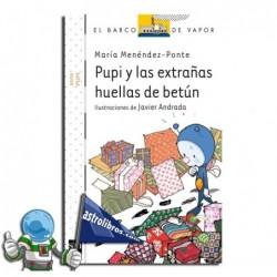 PUPI Y LAS EXTRAÑAS HUELLAS DE BETÚN , COLECCIÓN PUPI SERIE BLANCA 17