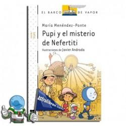 PUPI Y EL MISTERIO DE NEFERTITI , COLECCIÓN PUPI SERIE BLANCA 15
