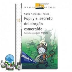 PUPI Y EL SECRETO DEL DRAGÓN ESMERALDA , COLECCIÓN PUPI SERIE BLANCA 19