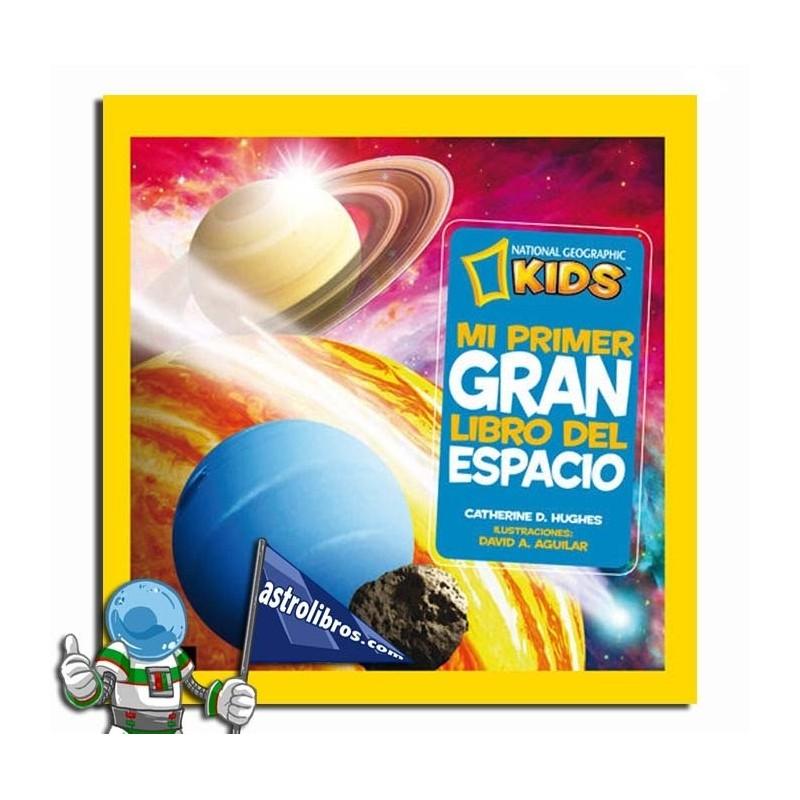 Mi primer gran libro del espacio. National Geographic Kids.