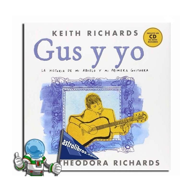 Gus y yo. la historia de mi abuelo y mi primera guitarra.